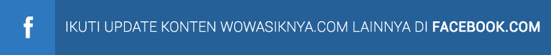 Like Fan Page @wowasiknyacom